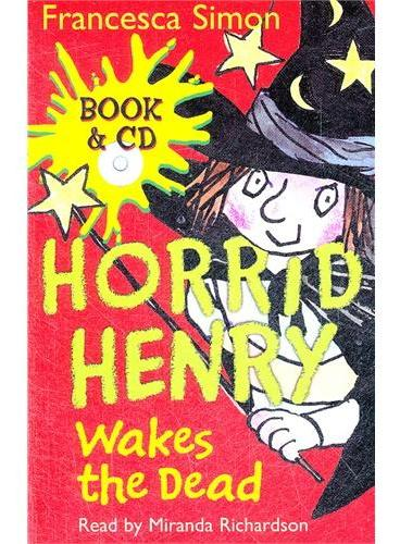 Horrid Henry Wakes the Dead (Main Readers, Book/CD ) 淘气包亨利故事书-起死回生(书+CD) ISBN 9781409104872