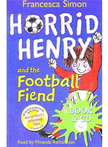 Horrid Henry And The Football Fiend (Main Readers, Book/CD ) 淘气包亨利故事书-足球场的魔鬼(书+CD) ISBN 9780752876078