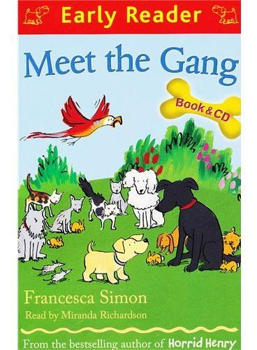 Meet the Gang  (Orion Early Reader, Book/CD) 动物伙计(Simon, Francesca故事, 书+CD) ISBN 9781409132219