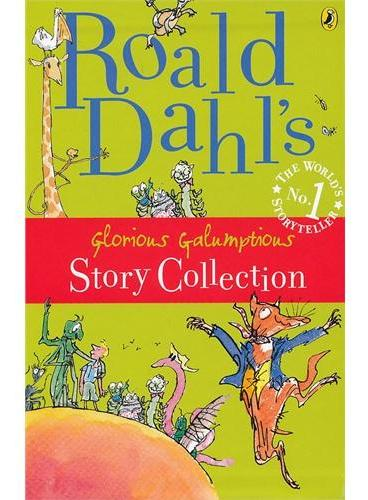 Roald Dahl`s Glorious Galumptious Story Collection (James and the Giant Peach, Fantastic Mr Fox, The Giraffe and the Pelly and Me, The Magic Finger an