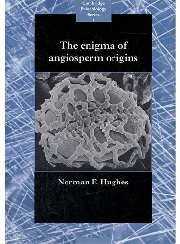 The Enigma of Angiosperm Origins(ISBN=9780521675543)
