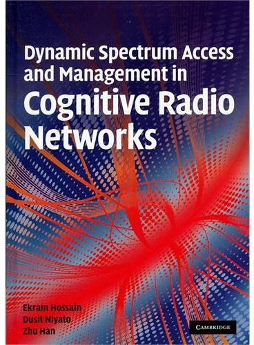 Dynamic Spectrum Access and Management in Cognitive Radio Networks(ISBN=9780521898478)