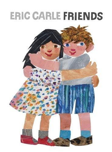 Eric Carle: Friends 《朋友》(《好饿的毛毛虫》作者艾瑞-卡尔最新作品)ISBN9780723281504