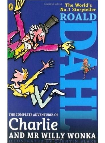 The Complete Adventures of Charlie and Mr. Willy Wonka《查理和巧克力工厂》《查理和大升降机》合辑(罗尔德·达尔小说)ISBN 9780141322728