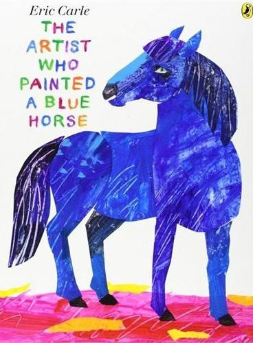 The Artist Who Painted a Blue Horse [Paperback]《画马的艺术家》(平装, ISBN9780141348131)
