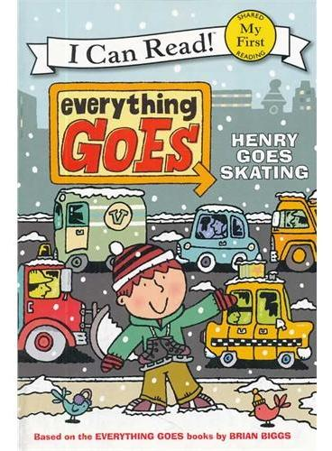 Everything Goes: Henry Goes Skating 一切顺利:亨利去滑冰(I Can Read, My First Level) ISBN9780061958205