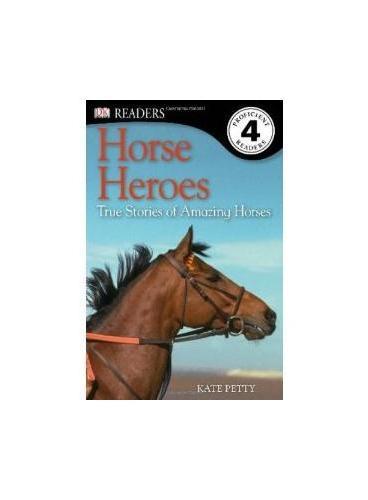 Horse Heroes (DK Readers Level 4) DK科普分级读物,4级 ISBN9781409373681