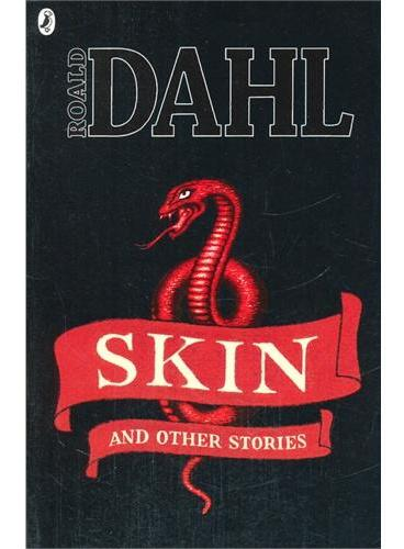 Skin and Other Stories 罗尔德·达尔小说集