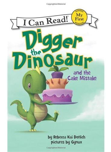 Digger the Dinosaur and the Cake Mistake小恐龙的蛋糕弄错了(I Can Read, My First Level) ISBN9780062222237