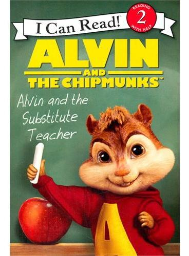 Alvin and the Chipmunks: Alvin and the Substitute Teacher(Level 2, I Can Read)花栗鼠和老师 ISBN9780062252234
