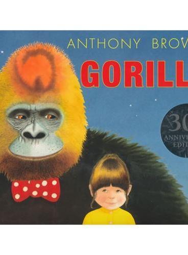 Gorilla 大猩猩(《我爸爸》、《我妈妈》同一作者作品,荣获凯特格林纳威大奖,30周年纪念版)ISBN9781406352337