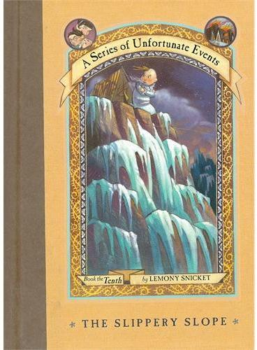 A Series of Unfortunate Events #10: The Slippery Slope 雷蒙·斯尼奇的不幸历险10:绝命的山崖 ISBN9780064410137
