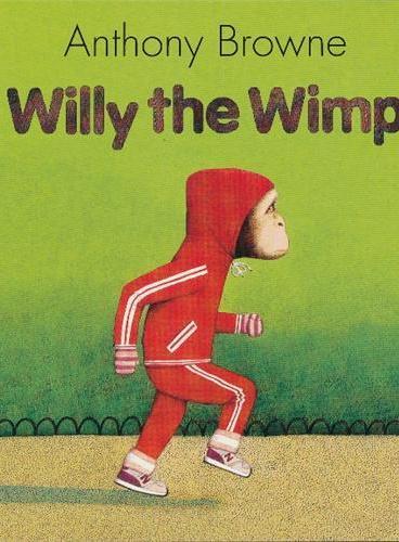 Willy the Wimp 安东尼布朗绘本:胆小鬼威利 ISBN9781406318746