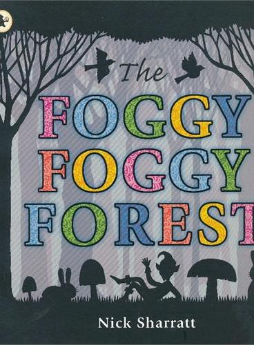 The Foggy, Foggy Forest 迷雾森林(Walker经典绘本) ISBN9781406327847