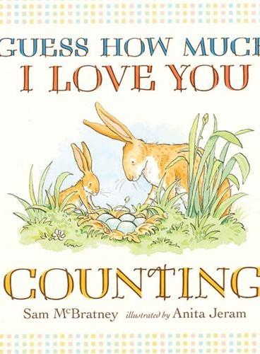 Guess How Much I Love You: Counting 猜猜我有多爱你:学数数 ISBN9781406344141