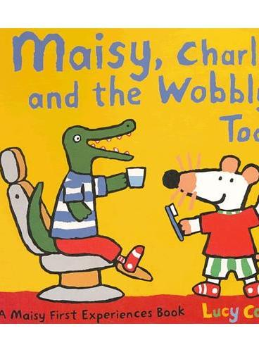 Maisy, Charley and the Wobbly Tooth 梅西的故事:梅西、查利和松动的牙齿 ISBN9781406305326