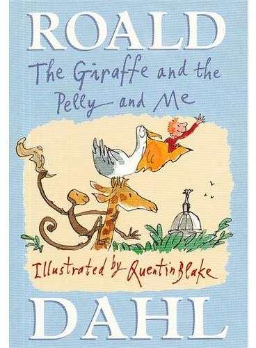 Giraffe And The Pelly And Me [Hard Cover] 长颈鹿、佩里和我(精装) ISBN9780224064934