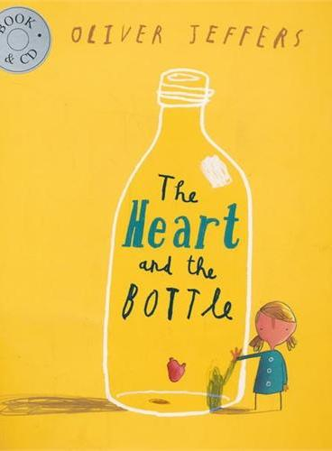The Heart and the Bottle(by Oliver Jeffers) 智慧小孩系列:瓶中心(书+CD) ISBN9780007345953
