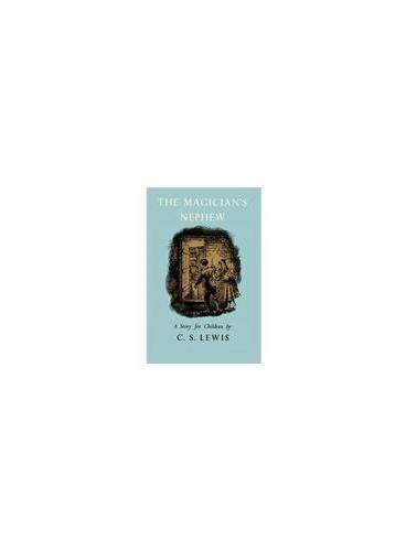 The Magician's Nephew 纳尼亚传奇:魔法师的外甥(英国首发纪念版,精装) ISBN9780007319626