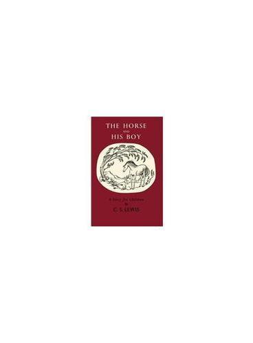 The Horse and His Boy 纳尼亚传奇:能言马与男孩(英国首发纪念版,精装) ISBN9780007319633