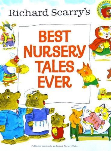 Richard Scarry's Best Nursery Tales Ever 斯凯瑞最佳幼儿故事(6个著名故事合辑)ISBN9780385375337