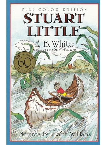 Stuart Little 60th Anniversary Edition (full color) 精灵鼠小弟(60周年纪念版,彩图版) ISBN9780064410922
