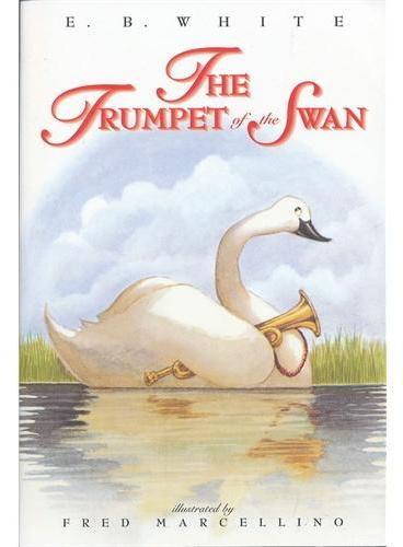 The Trumpet of the Swan 吹小号的天鹅(平装) ISBN9780064408677