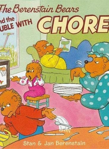 Berenstain Bears and the Trouble with Chores, The 贝贝熊:麻烦的家务活 ISBN9780060573829