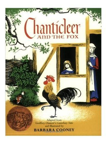 Chanticleer and the Fox [Paperback](Caldecott Winner)公鸡和狐狸(凯迪克金奖,平装) ISBN9780064430876
