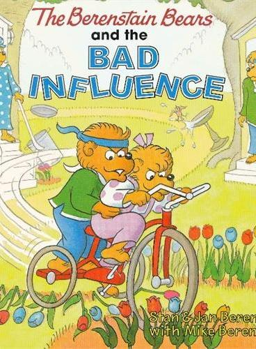Berenstain Bears and the Bad Influence, The 贝贝熊:坏影响 ISBN9780060573881