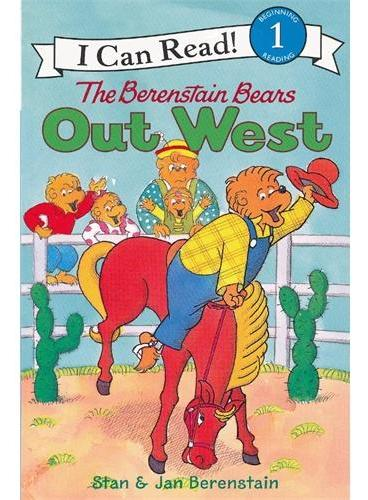 Berenstain Bears Out West, The贝贝熊去西部(I Can Read,Level 1)ISBN9780060583545