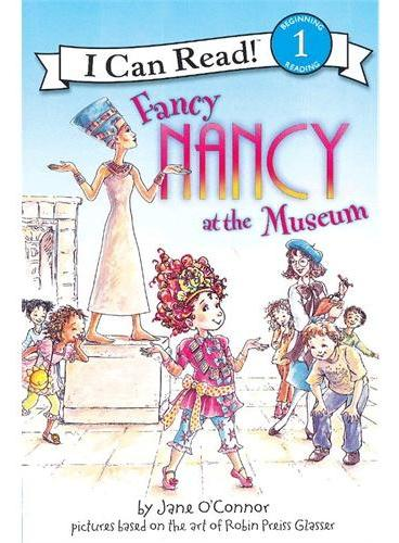 Fancy Nancy at the Museum漂亮的南希去博物馆(I Can Read,Level 1)ISBN9780061236075