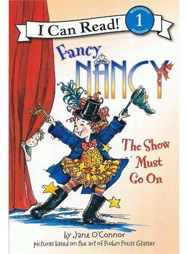 Fancy Nancy: The Show Must Go On漂亮的南希:表演必须继续(I Can Read,Level 1)ISBN9780061703720