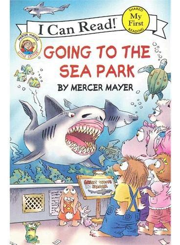 Little Critter: Going to the Sea Park 小怪物:去海洋公园(I Can Read,My Fist Level)ISBN9780060835538
