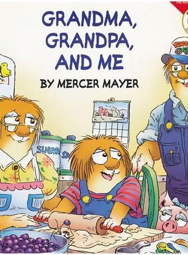 Little Critter: Grandma, Grandpa, and Me 小怪物:爷爷奶奶和我 ISBN9780060539511