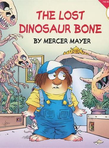 Little Critter: The Lost Dinosaur Bone 小怪物:丢失的恐龙骨头 ISBN9780060539528