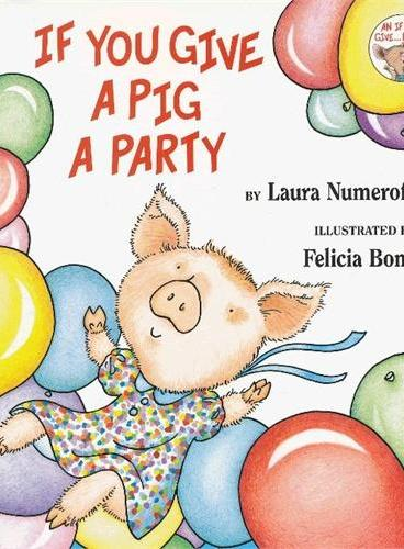 If You Give…系列:If You Give a Pig a Party 要是你给猪办派对(精装) ISBN9780060283261