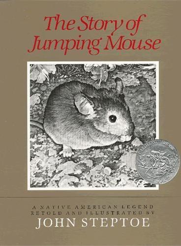 The Story of Jumping Mouse [Paperback]跳跳鼠的故事(凯迪克银奖,平装) ISBN9780688087401