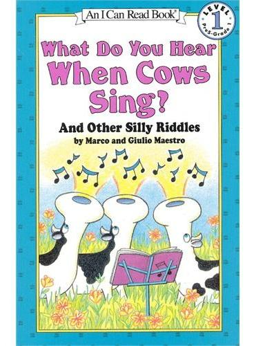 What Do You Hear When Cows Sing? 你听到母牛唱歌了么?(I Can Read,Level 1)ISBN9780064442275