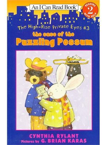The High-Rise Private Eyes #3: The Case of the Puzzling Possum 大厦里的私家侦探#3奇怪的负鼠(I Can Read,Level 2)ISBN9780064443166