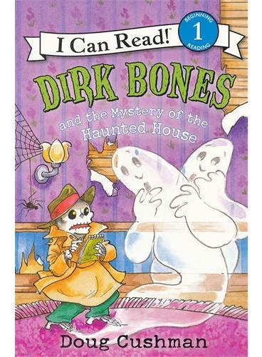Dirk Bones and the Mystery of the Haunted House 骷髅德克与神秘的鬼屋(I Can Read,Level 1)ISBN9780060737672