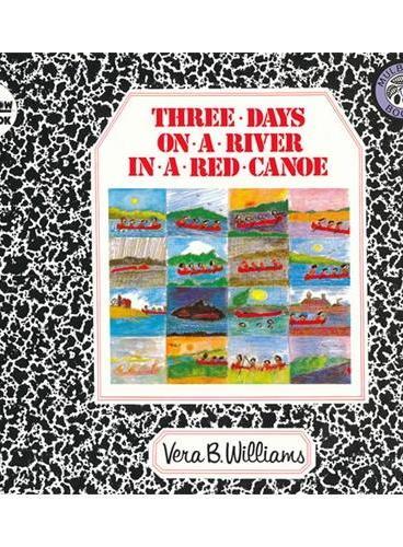 Three Days on a River in a Red Canoe [Reading Rainbow Book]红木舟上的三日漂流(美国彩虹阅读好书榜) ISBN9780688040727