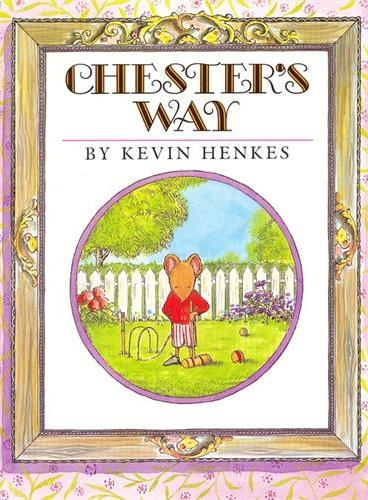 Chester's Way 查斯特的方式(美国图书馆协会推荐童书) ISBN9780688154721