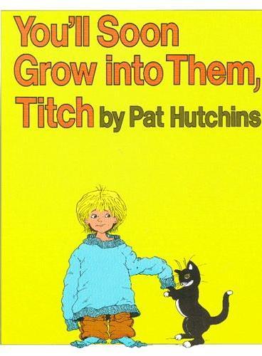 You'll Soon Grow into Them, Titch 就快长大了,小蒂奇 ISBN9780688115074