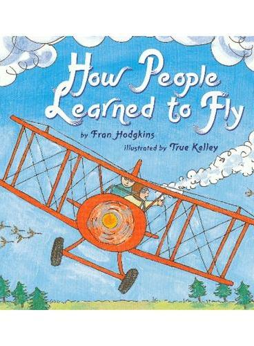 How People Learned to Fly (Let's Read and Find Out)  自然科学启蒙2:人类如何学会飞翔ISBN9780064452212