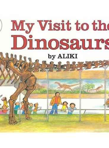 My Visit to the Dinosaurs (Let's Read and Find Out)  自然科学启蒙2:我的恐龙之旅ISBN9780064450201