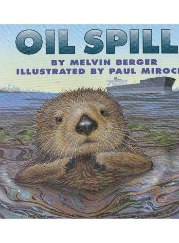 Oil Spill! (Let's Read and Find Out)  自然科学启蒙2:石油泄漏ISBN9780064451215