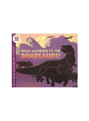 What Happened to the Dinosaurs? (Let's Read and Find Out)  自然科学启蒙2:恐龙为什么灭绝?ISBN9780064451055