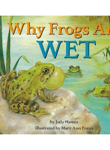 Why Frogs Are Wet (Let's Read and Find Out)  自然科学启蒙2:青蛙为什么总是湿湿的ISBN9780064451956