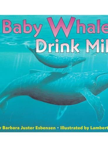 Baby Whales Drink Milk (Let's Read and Find Out)  自然科学启蒙1:喝乳汁的幼鲸ISBN9780064451192